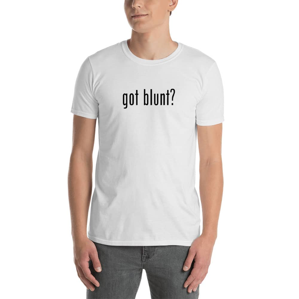 Got Blunt Short-Sleeve Unisex T-Shirt